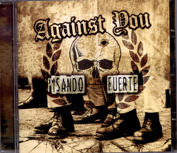 AGAINST YOU / PISANDO FUERTE