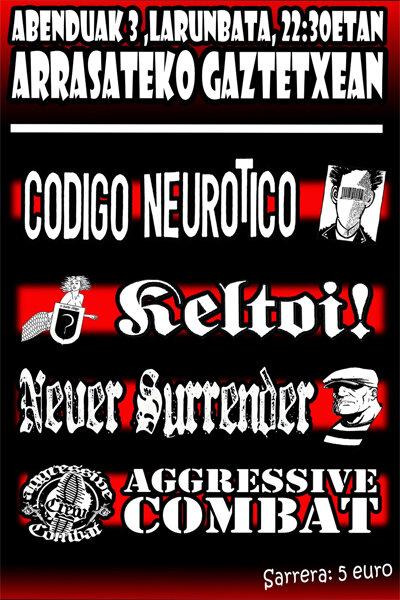 ENTRADAS PARA CODIGO NEUROTICO, KELTOI!, NEVER SURRENDER, AGGRESSIVE COMBAT