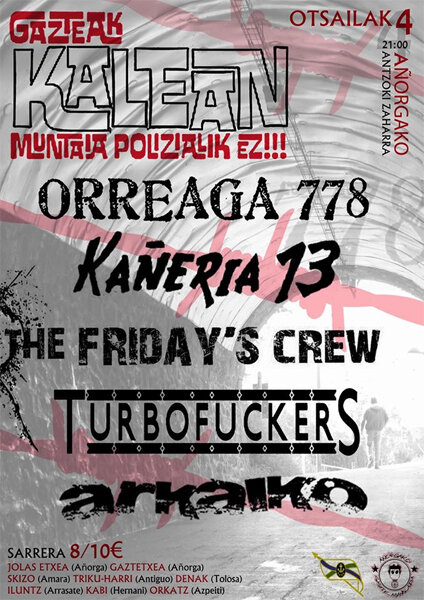 4 feb. ORREAGA 778, FRIDAYS CREW, ARKAIKO, KAÑERIA 13, TURBOFUCKERS