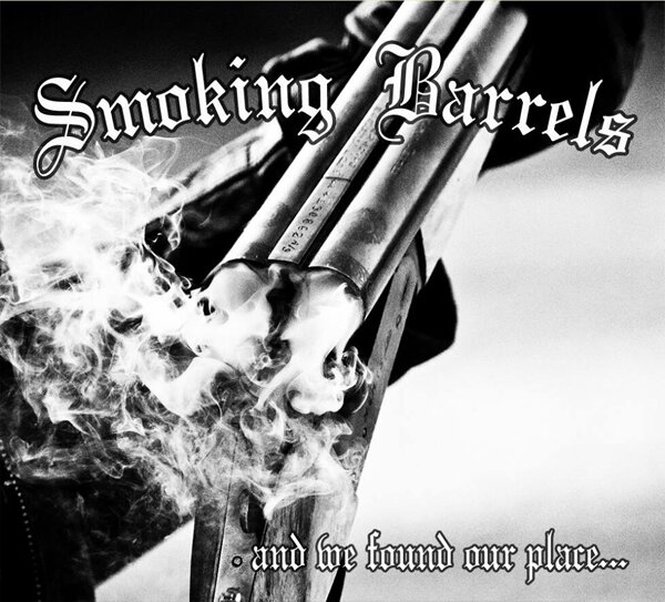 SMOKING BARRELS / AND WE FOUND OUR PLACE
