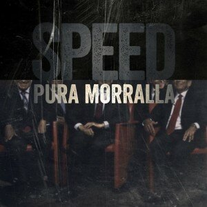 SPEED / PURA MORRALLA