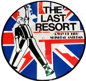LAST RESORT /A Way of Life , Skinhead Anthems