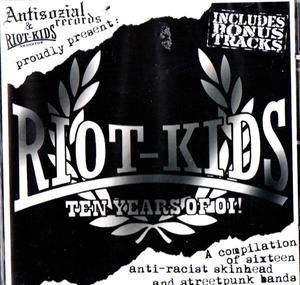 RIOT-KIDS / TEN YEARS OF OI!